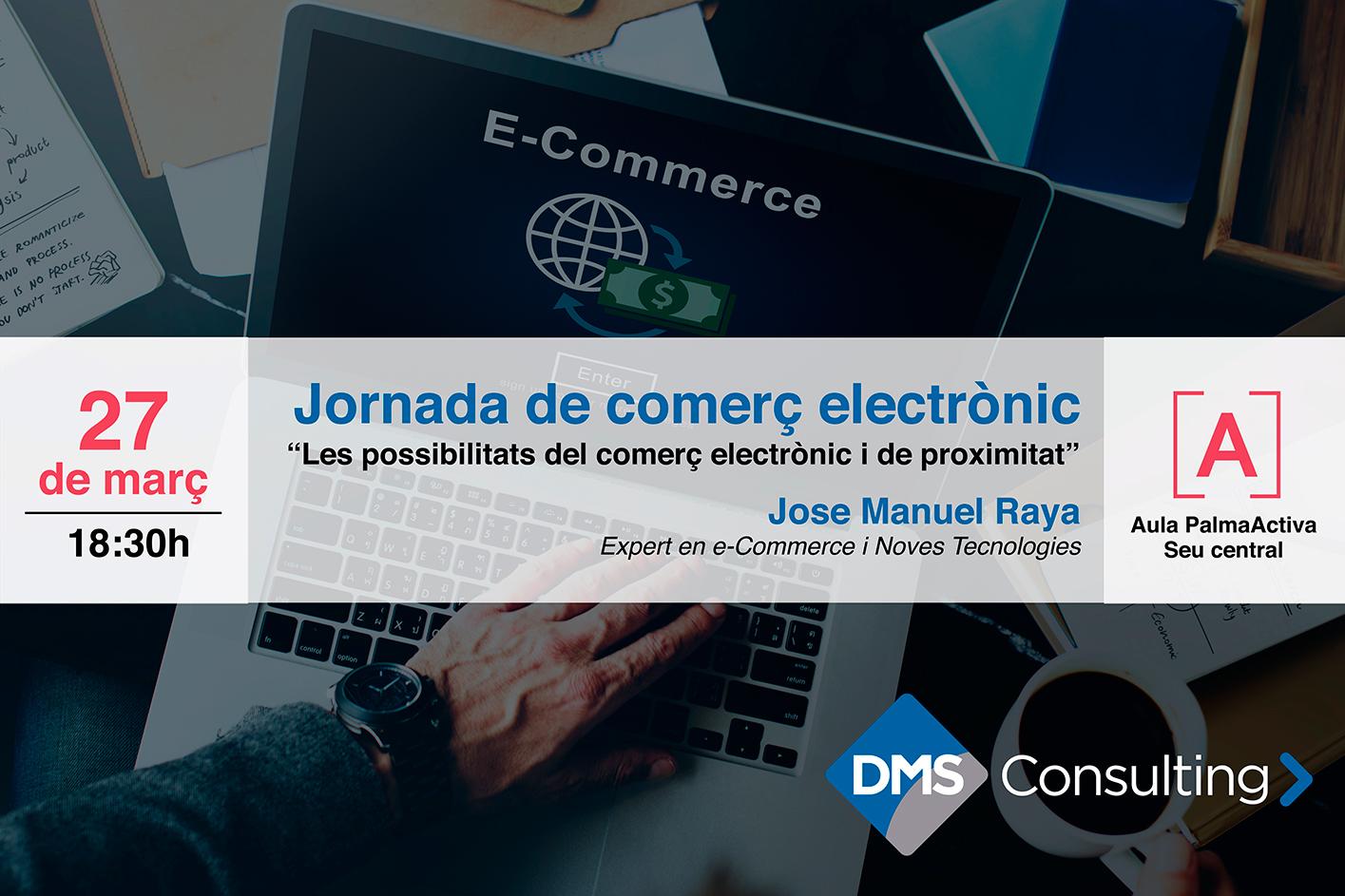 Jornada de comerç electrònic impartida per Jose Manuel Raya a PalmaActiva