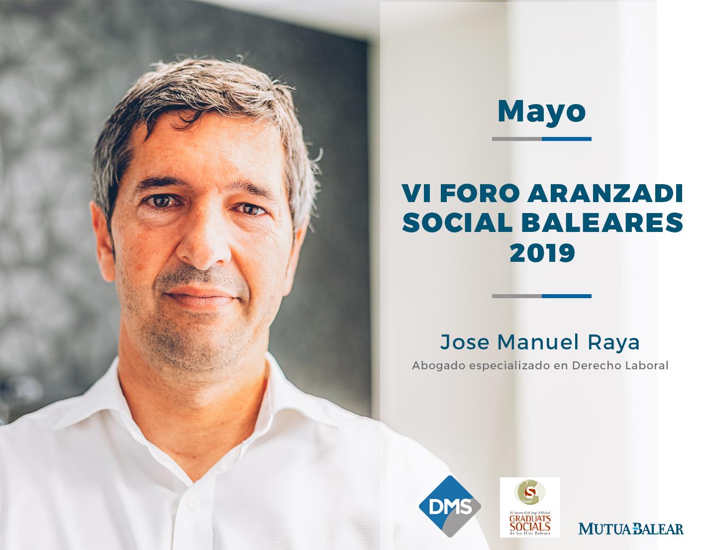 Jose Manuel Raya colabora en el prestigioso VI Foro Aranzadi Social Baleares