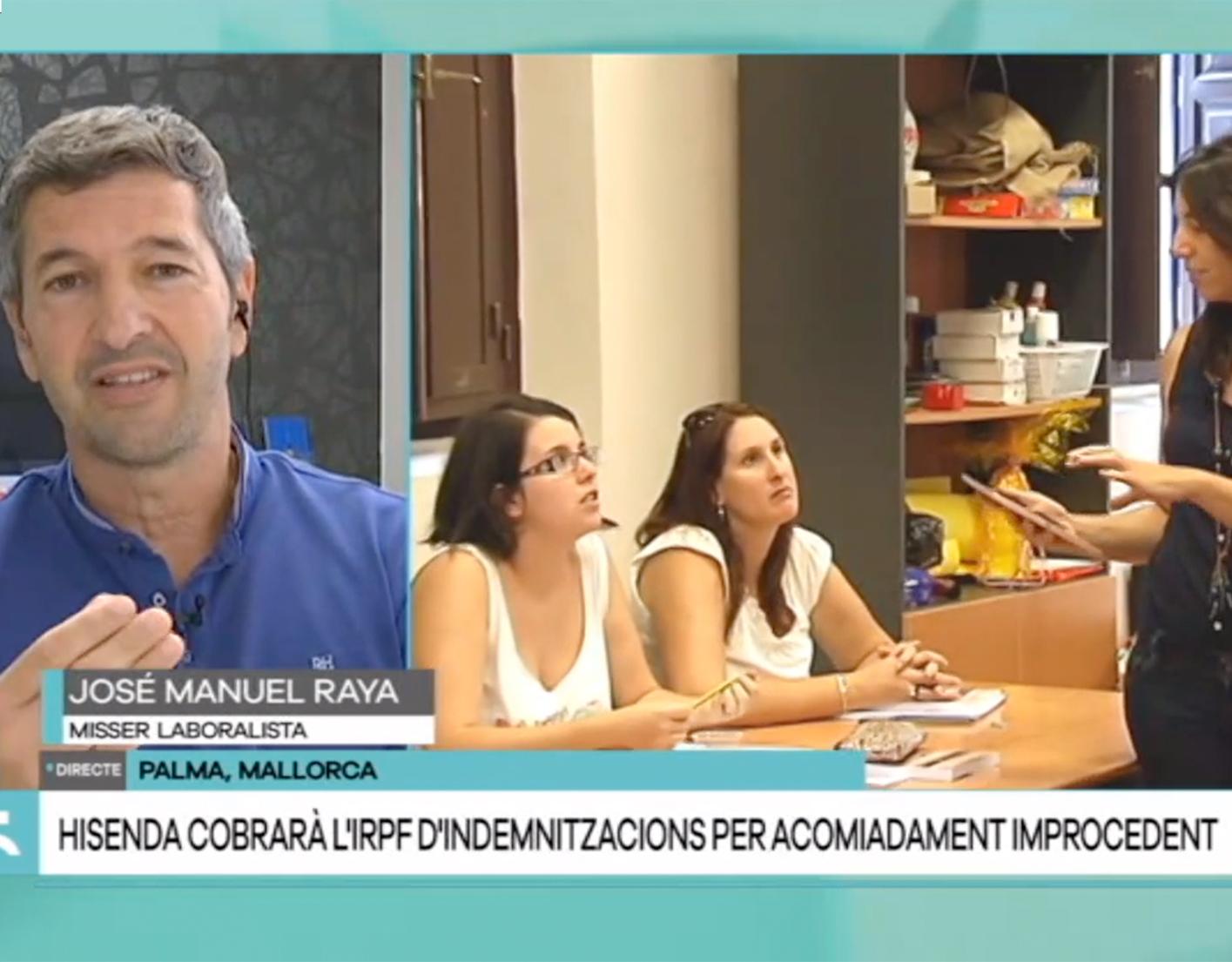 """José Manuel Raya explica en """"Cinc dies"""" de IB3 los casos en los que Hacienda reclamará las indemnizaciones por despido"""