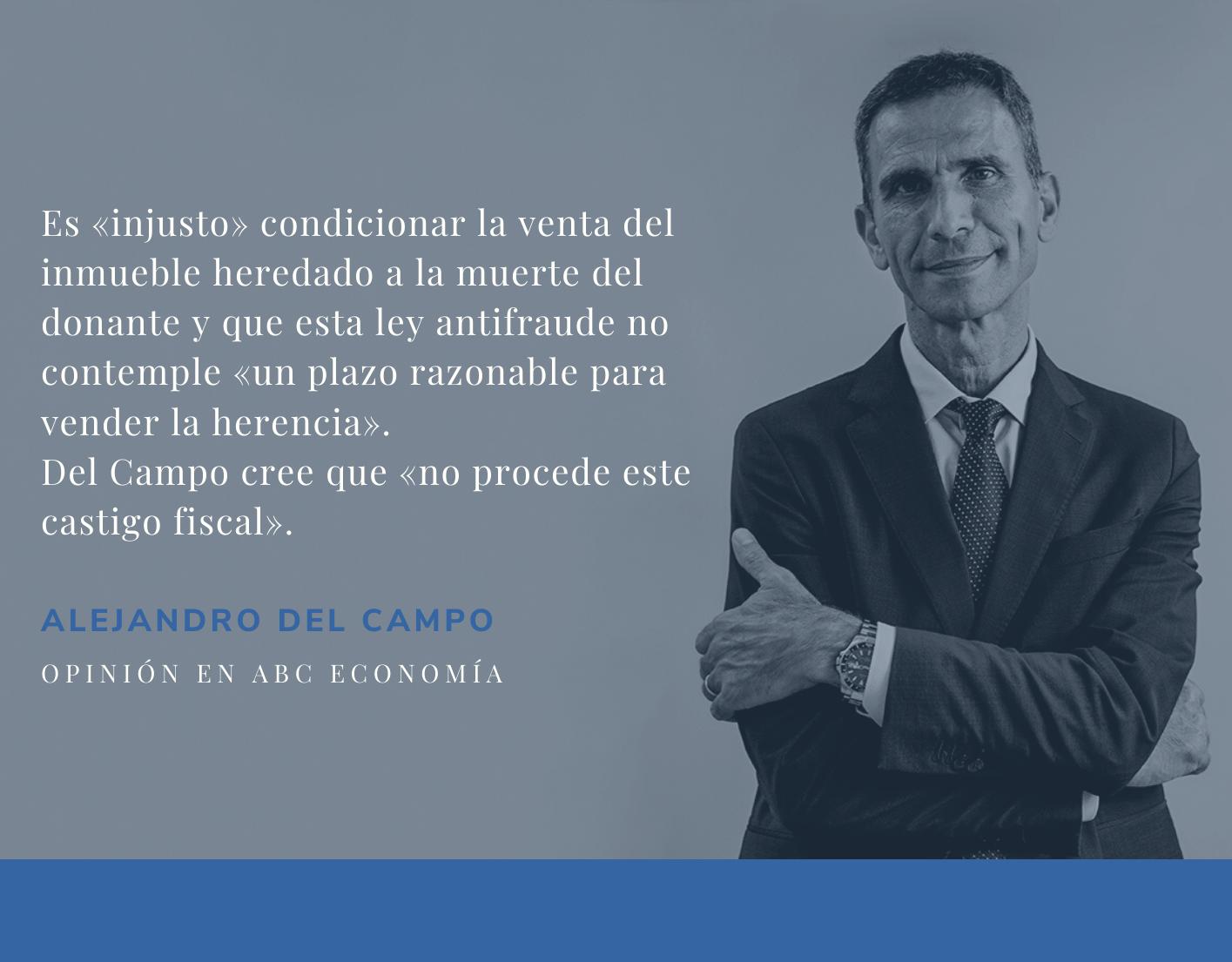 Castigo fiscal a las herencias en vida en Cataluña, Baleares y Galicia. Alejandro del Campo citado en el diario ABC Economía.