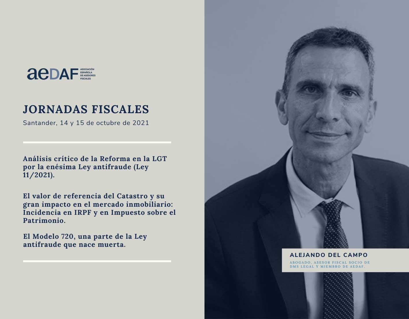 Ponencia de Alejandro del Campo en las Jornadas Fiscales AEDAF celebradas en Santander el 14 y 15 de octubre.